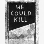 """We could kill"", 2011, monotype on paper, 20 x 30 cm"